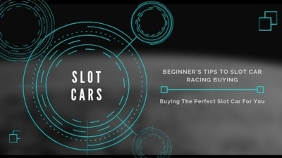 Beginner's Tips to Slot Car Racing Buying